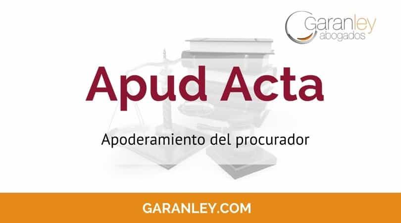 Portada artículo de blog reza: Apoderamiento del procurador. Apud Acta