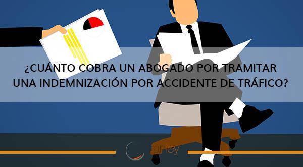 cuánto cobra un abogado por indemnización accidente de tráfico