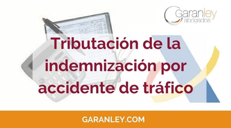 Impuestos por la indemnización en Accidente de Tráfico